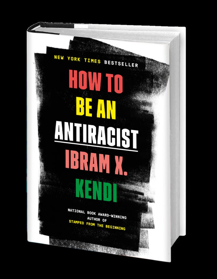 How to Be an Antiracist by Ibram X. Kendi.